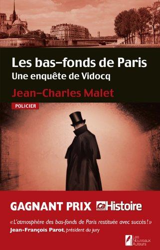 Les bas-fonds de Paris. Une enquête de Vidocq. par Jean-charles Malet
