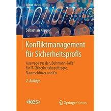 """Konfliktmanagement für Sicherheitsprofis: Auswege aus der """"Buhmann-Falle"""" für IT-Sicherheitsbeauftragte, Datenschützer und Co. (Edition kes)"""