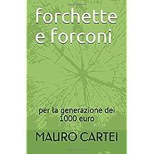 forchette e forconi: per la generazione dei 1000 euro