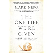 The One Life We're Given: Finding the Wisdom That Waits in Your Heart (English Edition)