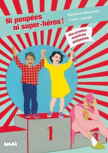 Ni poupées, ni super-héros, on est des super-égaux ! par Delphine Beauvois