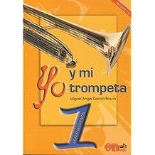 GARCIA BOSCA M.A. - Yo y mi Trompeta Vol.1 Enseñanzas Elementales (Metodo) para Trompeta (Inc.CD)