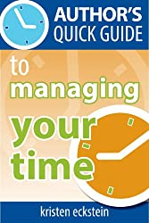 Author's Quick Guide to Managing Your Time (English Edition)