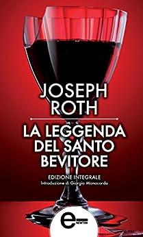 La leggenda del santo bevitore (eNewton Classici) di [Roth, Joseph]