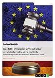 Das OMT-Programm der EZB unter gerichtlicher ultra-vires-Kontrolle: Untersuchung des EuGH-Urteils in der Rechtssache C-62/14