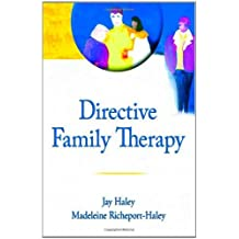 Directive Family Therapy (Haworth Series in Brief & Solution-Focused Therapies) by Jay Haley (2007-08-24)