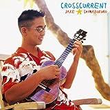 Crosscurrent [Ltd.Papersleeve]