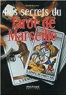 Les secrets du Tarot de Marseille par Lenoire