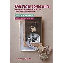 Del viaje como arte: Travesías por España, Francia, Italia y el Mediterráneo (Fuera de sí. Contemporáneos nº 5)
