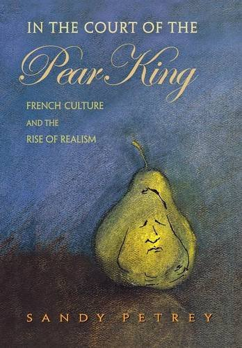 in-the-court-of-the-pear-king-french-culture-and-the-rise-of-realism