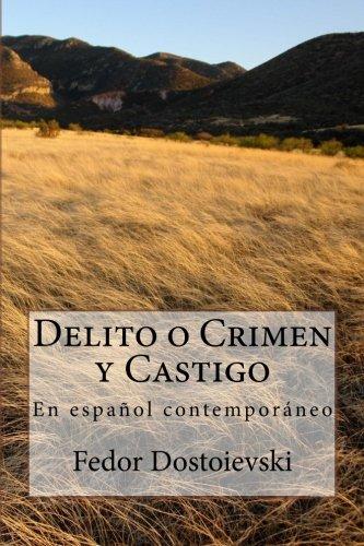 Delito o Crimen y Castigo: En español contemporáneo