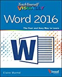 Teach Yourself Visually Word 2016 (Teach Yourself VISUALLY (Tech))