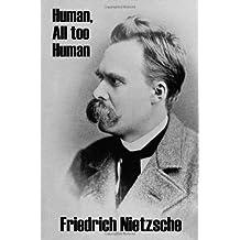 Human, All Too Human by Friedrich Nietzsche (2011-11-29)