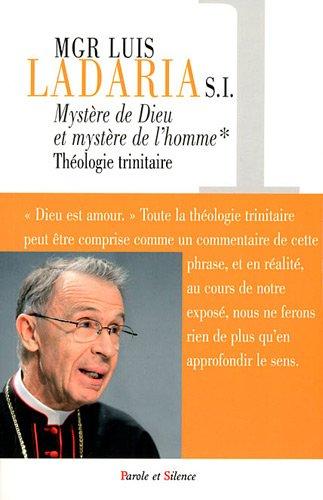 Mystère de Dieu, mystère de l'homme : Tome 1, Théologie trinitaire