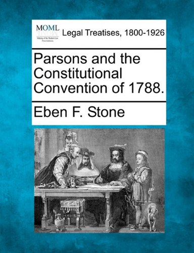 Parsons and the Constitutional Convention of 1788. por Eben F. Stone