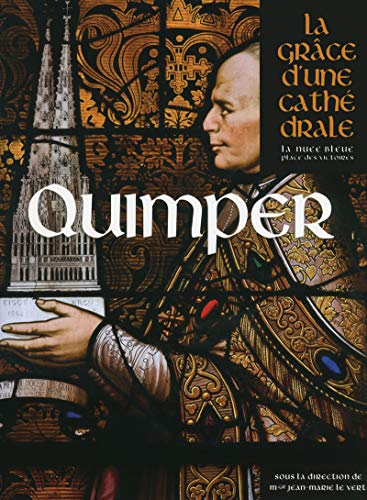 Quimper, la Grâce d'une Cathédrale par Joseph Dore