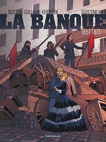 Banque (La) - tome 4 - Pactole de la Commune (Le) par Boisserie Pierre