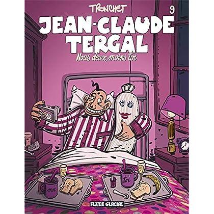 Jean-Claude Tergal, Tome 9 : Nous deux, moins toi
