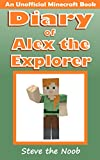 #10: Diary of Alex the Explorer (An Unofficial Minecraft Book)