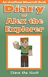 Diary of Alex the Explorer (An Unofficial Minecraft Book)