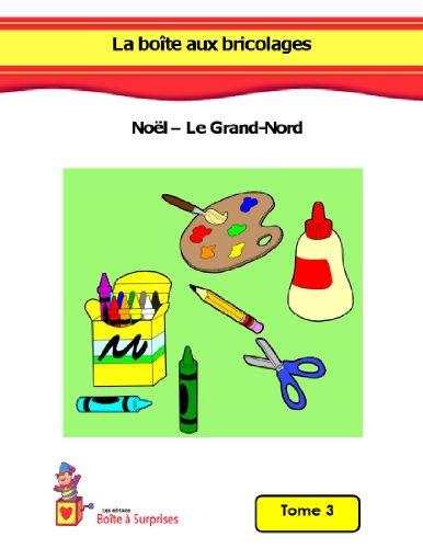 La bote aux bricolages: Nol et le Grand-Nord