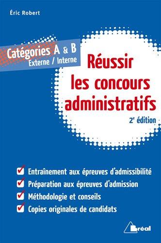 Pour réussir les concours administratifs catégories A et B par E Robert