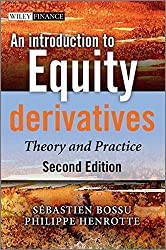 An Introduction to Equity Derivatives: Theory and Practice (The Wiley Finance Series)
