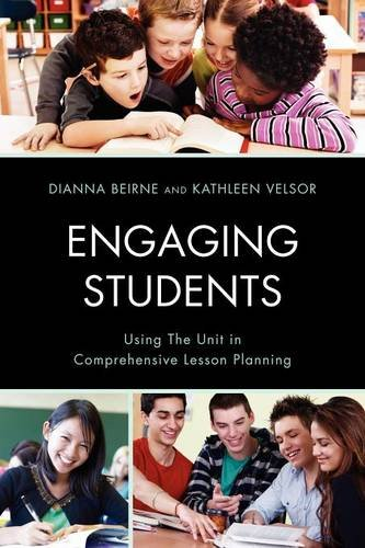 Engaging Students: Using the Unit in Comprehensive Lesson Planning