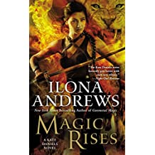 [Magic Rises] (By (author)  Ilona Andrews) [published: July, 2013]