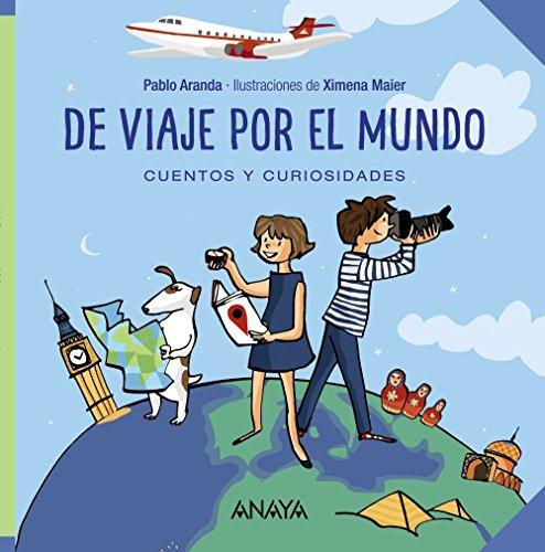De viaje por el mundo: Cuentos y curiosidades (Ocio Y Conocimientos) por Pablo Aranda