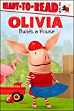 Olivia Builds a House (Ready-To-Read Olivia - Level 1 (Quality)) by Maggie Testa (2012-08-28)