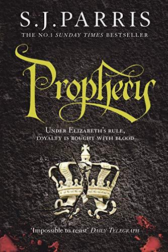 Prophecy by S. J. Parris