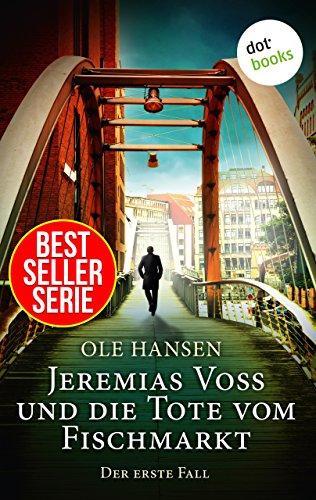 Buchseite und Rezensionen zu 'Jeremias Voss und die Tote vom Fischmarkt - Der erste Fall' von Ole Hansen