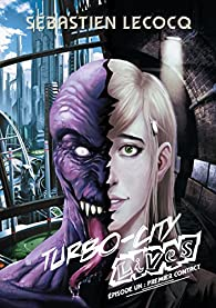 Turbo-City lives, tome 1 : Premier contact par Sébastien Lecocq