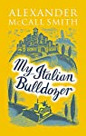 My Italian Bulldozer par McCall Smith