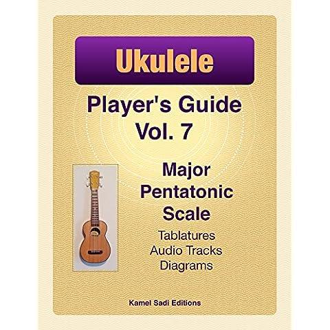Ukulele Player's Guide Vol. 7: Major Pentatonic Scale (English Edition) - Guitar Method Vol