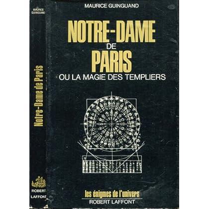 Notre-Dame de Paris ou la magie des Templiers