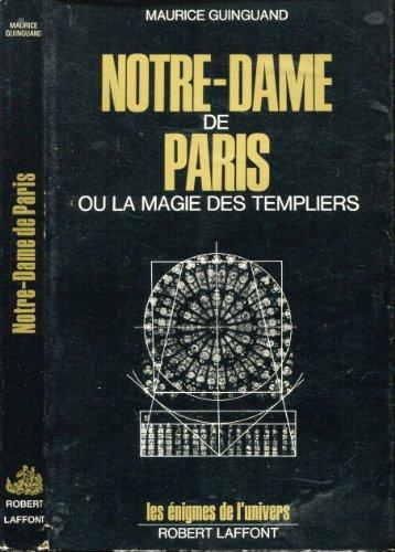 Notre-Dame de Paris ou la magie des Templiers par Maurice Guinguand