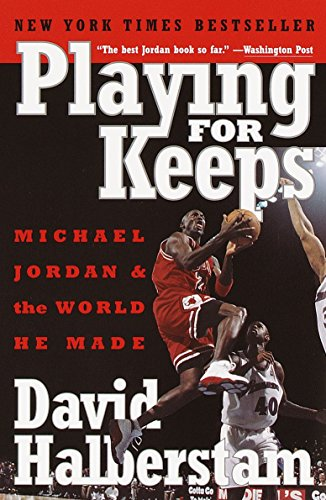 Playing for Keeps: Michael Jordan and the World He Made por David Halberstam