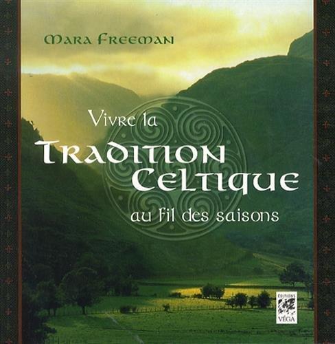 Vivre la tradition celtique au fil des saisons par Mara Freeman
