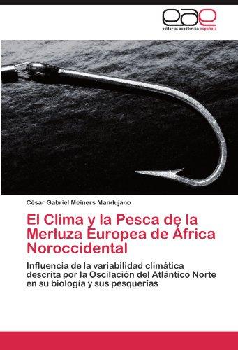 El Clima y La Pesca de La Merluza Europea de Africa Noroccidental por C. Sar Gabriel Meiners Mandujano