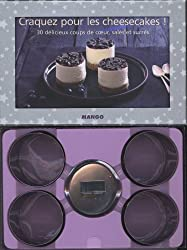 Craquez pour les cheesecakes ! : 30 délicieux coups de coeur, salés et sucrés