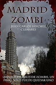 Madrid zombi par  Juan Carlos Sánchez Clemares