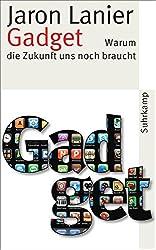 Gadget: Warum die Zukunft uns noch braucht (suhrkamp taschenbuch)