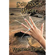 Still Rock Water (The Moonstone Series)