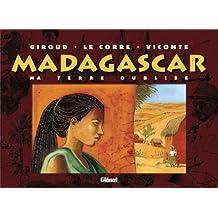 Madagascar. Ma terre oubliée