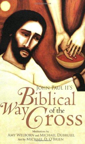 John Paul II's Biblical Way of the Cross by Amy Welborn M.A. (2009-01-01)