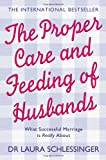 The Proper Care and Feeding of Husbands: What Successful Marriage is Really About