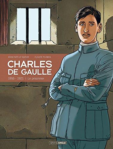 Charles de gaulle - volume 1-1916-1921 Le prisonnier