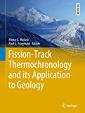 Best Science Tech Geology - Fission-Track Thermochronology and its Application to Geology Review